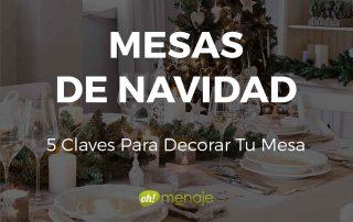 Mesas de Navidad. 5 Claves sobre Cómo Decorar Tu Mesa de Navidad.